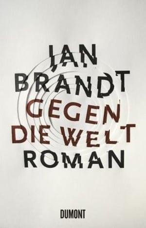 Brandt, Jan – Gegen die Welt