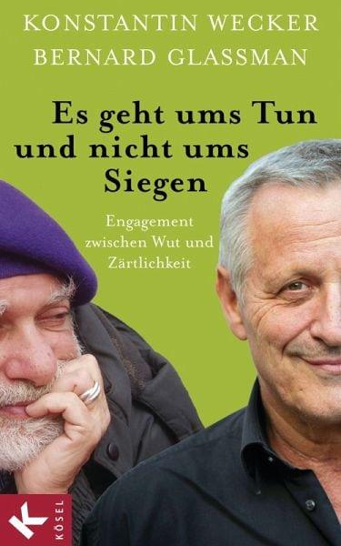 Wecker, Konstantin / Glassmann, Bernard – Es geht ums Tun und nicht ums Siegen