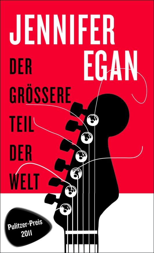 Egan, Jennifer – Der größere Teil der Welt