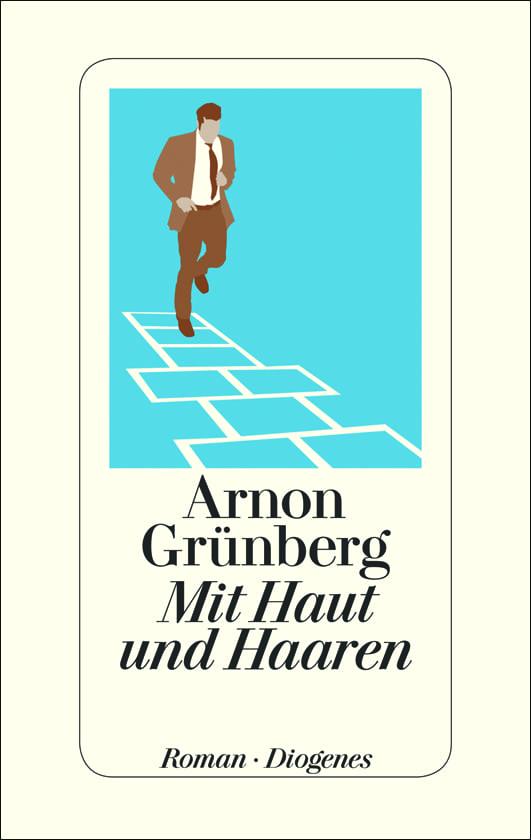 Grünberg, Arnon Grünberg – Mit Haut und Haaren