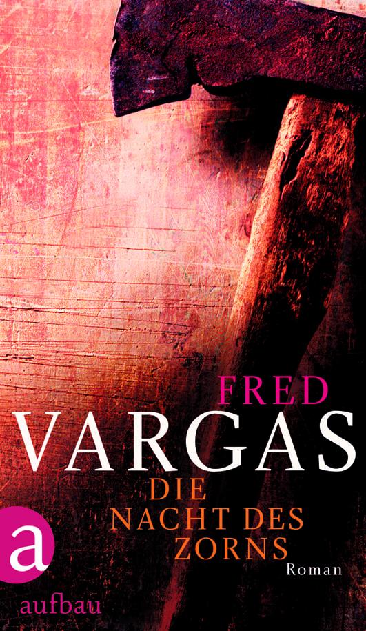 Vargas, Fred – Die Nacht des Zorns
