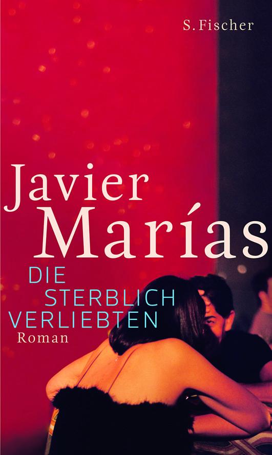 Marias, Javier – Die sterblich Verliebten