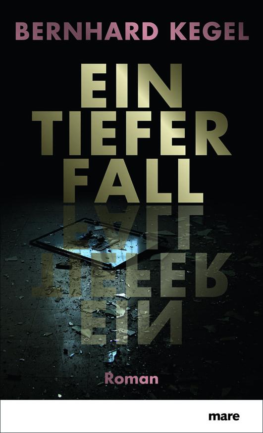 Kegel, Bernhard – Ein tiefer Fall