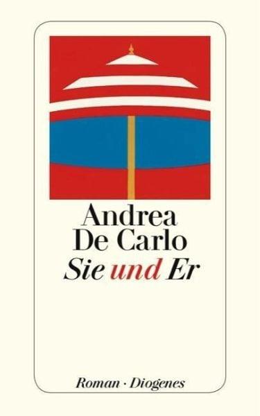 De Carlo, Andrea – Sie und Er
