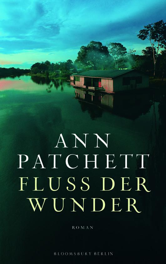 Patchett, Ann – Fluss der Wunder