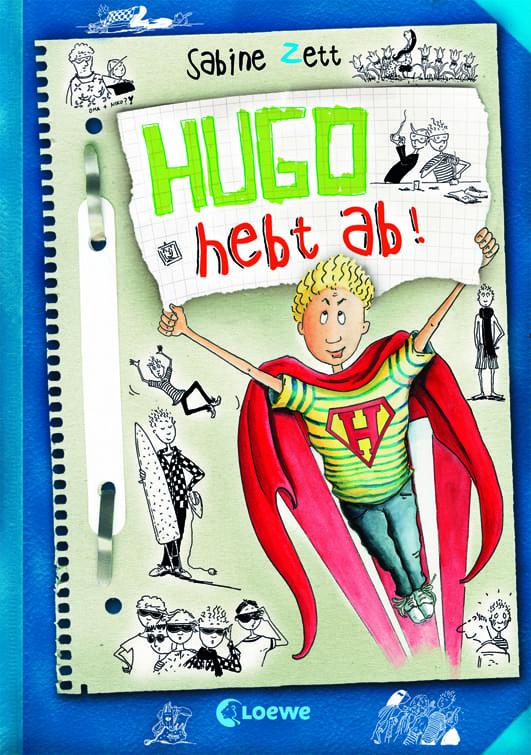 Zett, Sabine – Hugo hebt ab!
