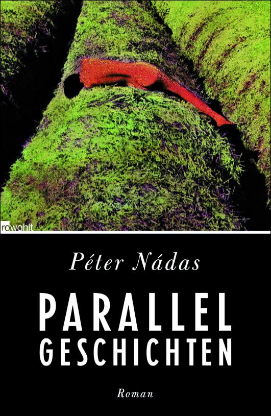 Nádas, Péter – Parallelgeschichten