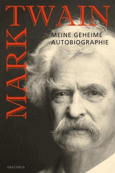 Twain, Mark – Meine geheime Autobiografie