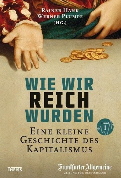 Hank, Rainer/Plumpe, Werner (Hg.) – Wie wir reich wurden