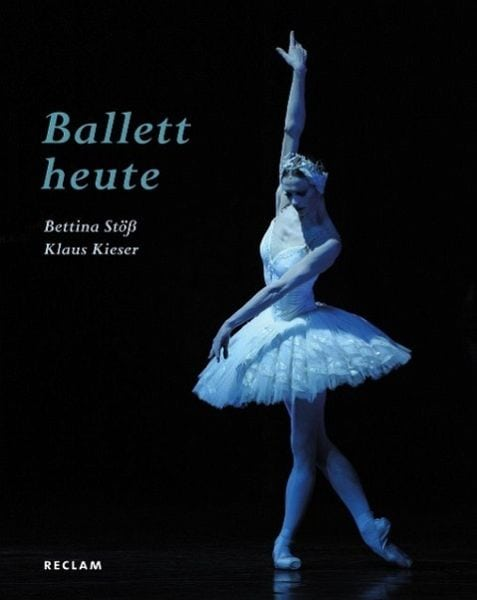 Kieser, Klaus/Stöß, Bettina – Ballett heute