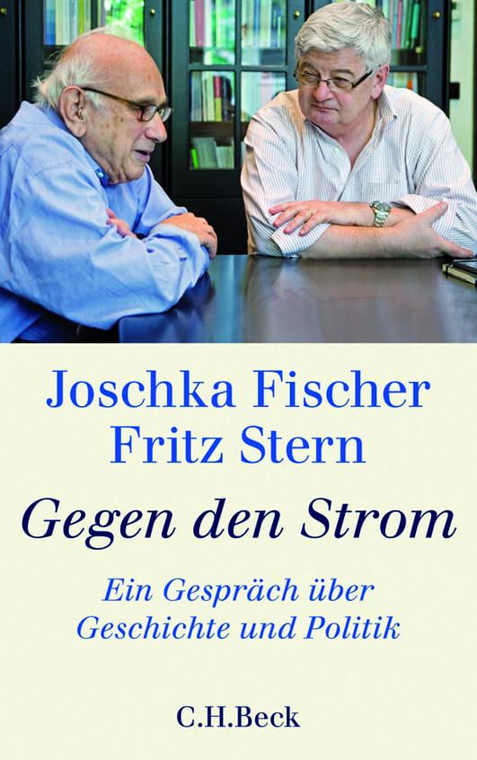 Fischer, Joschka/Stern, Fritz – Gegen den Strom