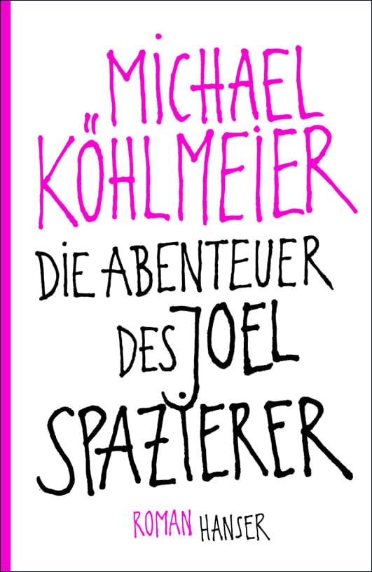 Köhlmeier, Michael – Die Abenteuer des Joel Spazierer