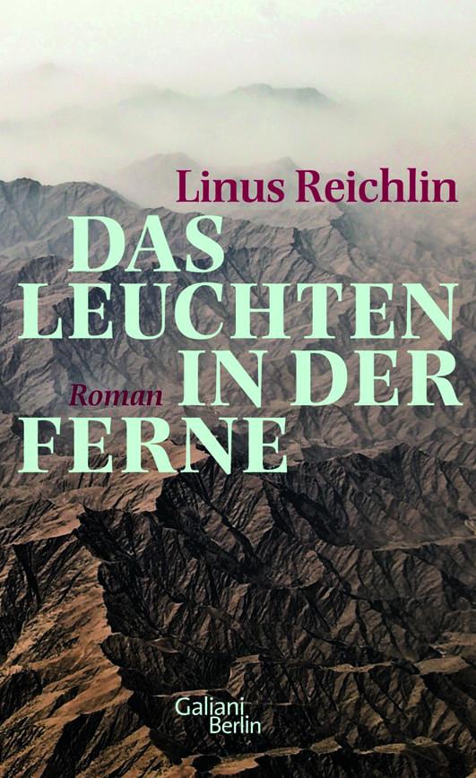 Reichlin, Linus – Das Leuchten in der Ferne
