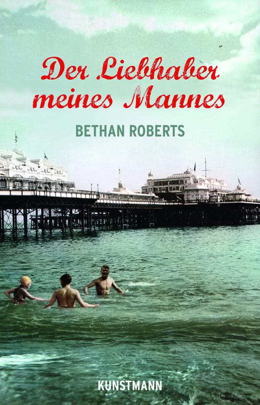 Roberts, Bethan – Der Liebhaber meines Mannes