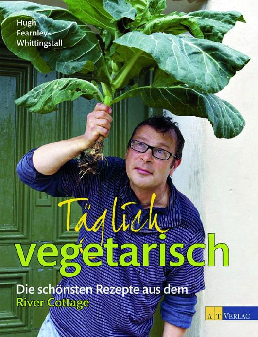 Fearnley-Whittingstall, Hugh – Täglich vegetarisch
