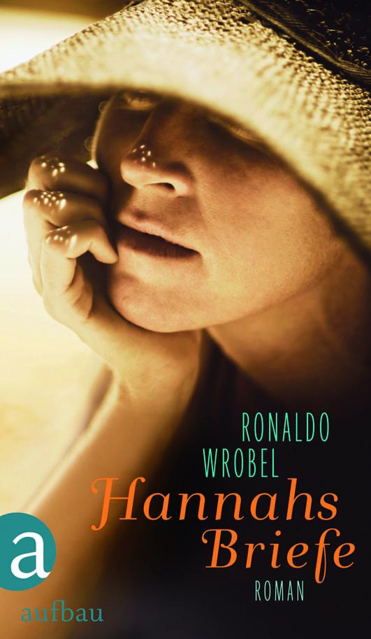 Wrobel, Ronaldo – Hannahs Briefe