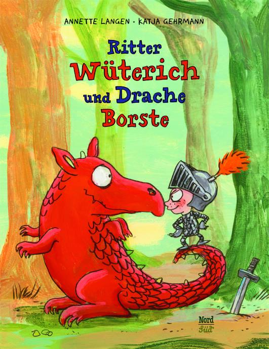 Langen, Annette / Gehrmann, Katja – Ritter Wüterich und Drache Borste