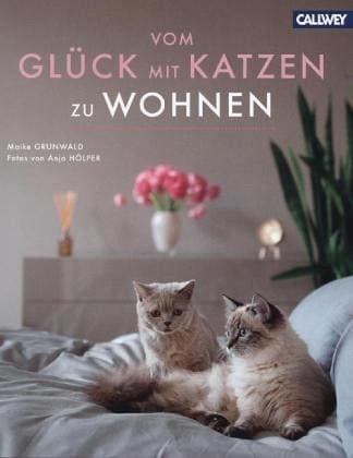 Grunwald, Maike / Hölper, Anja – Vom Glück mit Katzen zu wohnen