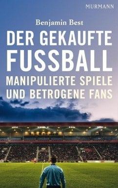 Best, Benjamin – Der gekaufte Fußball
