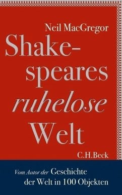MacGregor, Neil – Shakespeares ruhelose Welt