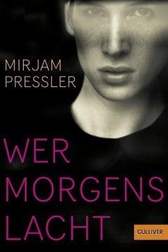 Pressler, Mirijam – Wer morgens lacht