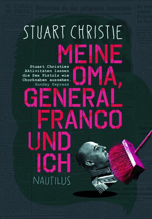 Christie, Stuart – Meine Oma, General Franco und ich