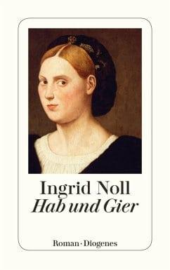 Noll, Ingrid – Hab und Gier