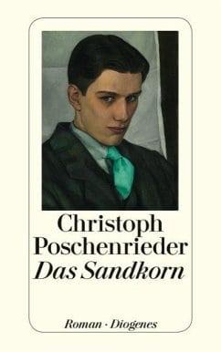 Poschenrieder, Christoph – Das Sandkorn