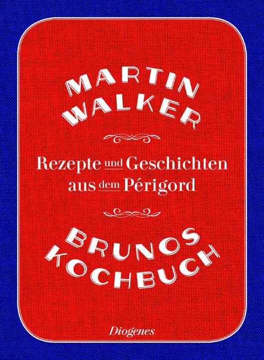Walker, Martin – Brunos Kochbuch