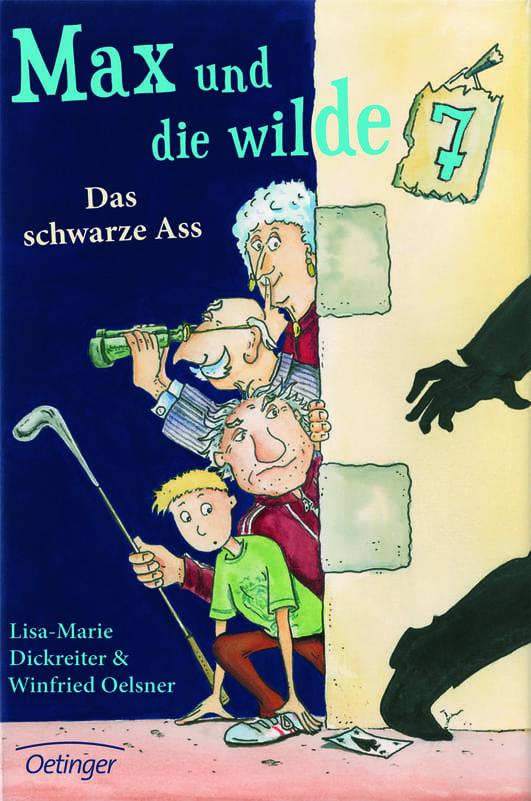 Dickreiter, Lisa-Marie/ Oelsner, Winfried – Max und die wilde Sieben – Das schwarze Ass