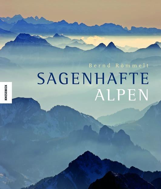 Römmelt, Bernd – Sagenhafte Alpen