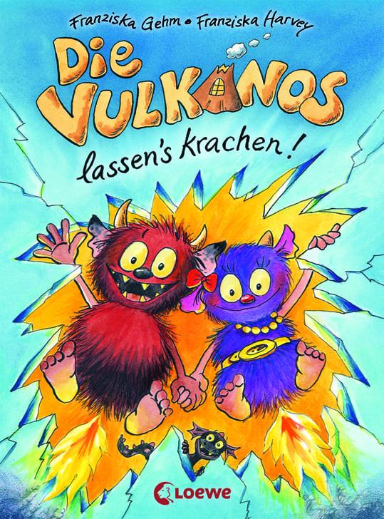 Gehm, Franziska/Harvey, Franziska – Die Vulkanos lassen's krachen!