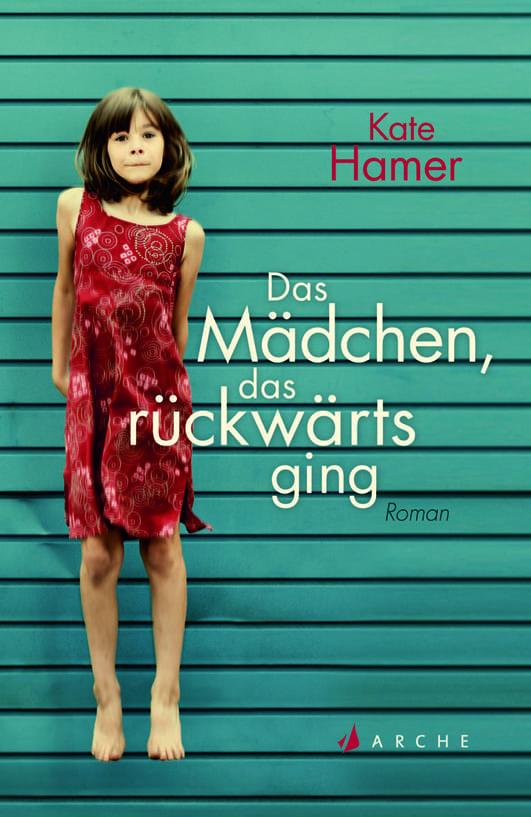 Hamer, Kate – Das Mädchen, das rückwärts ging