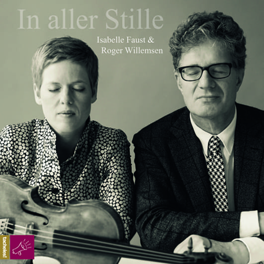 Faust, Isabelle/Willemsen, Roger – In aller Stille