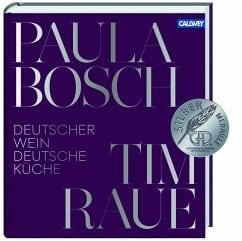 Bosch, Paula/ Raue, Tim – Deutscher Wein und deutsche Küche