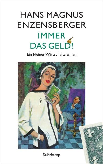 Enzensberger, Hans Magnus – Immer das Geld!