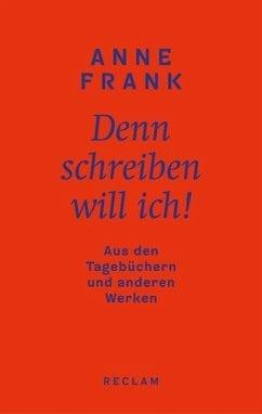 Frank, Anne – Denn schreiben will ich!