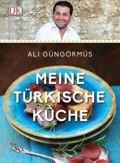 Güngörmüs, Ali – Meine türkische Küche