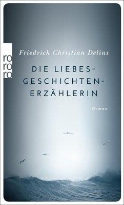 Delius, Friedrich Christian – Die Liebesgeschichtenerzählerin
