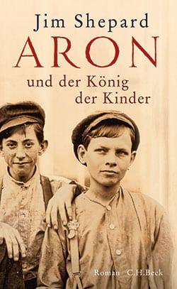 Shepard, Jim – Aron und der König der Kinder
