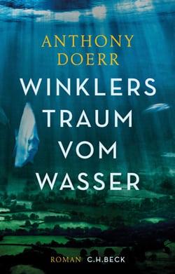 Doerr, Anthony – Winklers Traum vom Wasser
