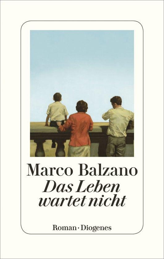 Balzano, Marco – Das Leben wartet nicht