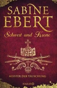 Schwert und Krone – Roman von Sabine Ebert