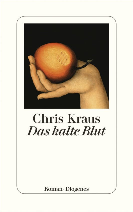Das kalte Blut – Roman von Chris Kraus