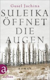 Suleika öffnet die Augen – Roman von Gusel Jachina