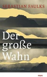Der große Wahn – Roman von Sebastian Faulks