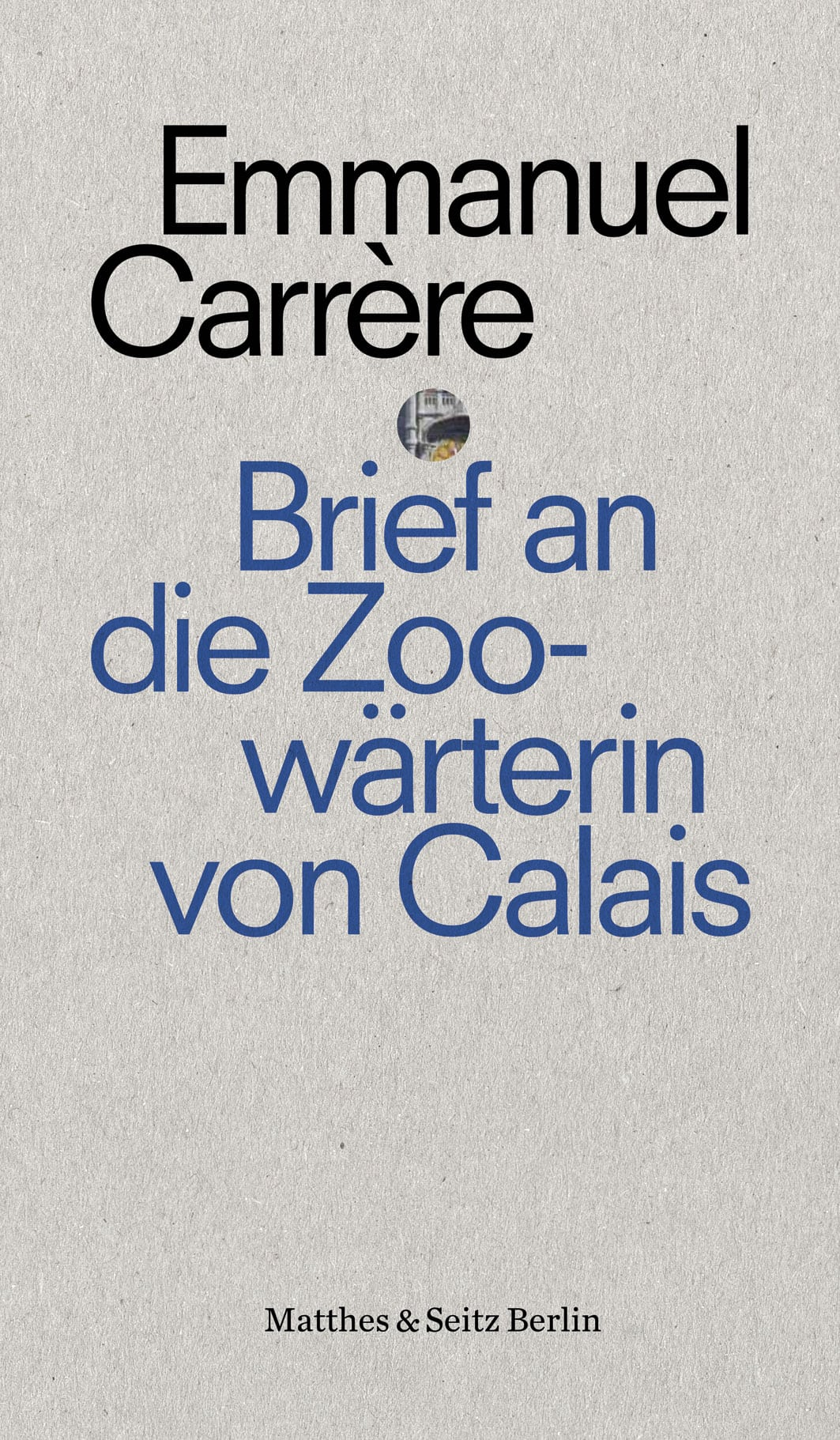 Brief an die Zoowärterin von Calais Book Cover