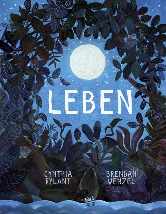Leben – Roman von Cynthia Rylant und Brendan Wenzel