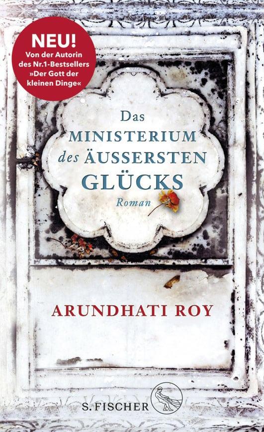 Roy, Arundhati – Das Ministerium des äußersten Glücks