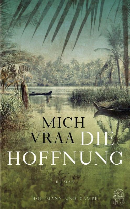 Die Hoffnung – Roman von Mich Vraa